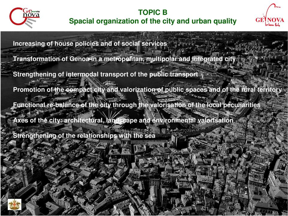 city and valorization of public spaces and of the rural territory Functional re-balance of the city through the valorisation of the