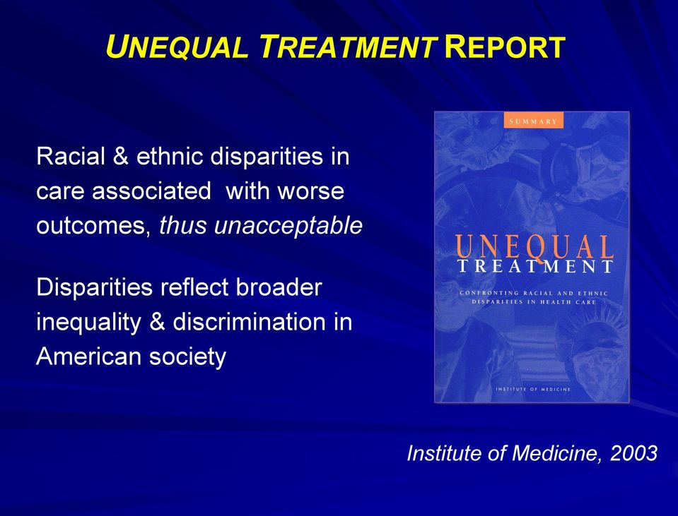unacceptable Disparities reflect broader inequality &