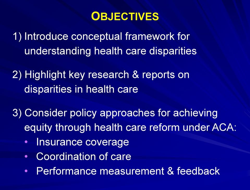 3) Consider policy approaches for achieving equity through health care reform