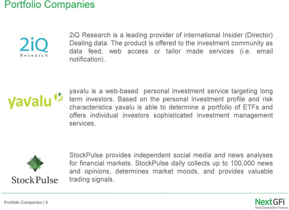 yavalu is a web-based personal investment service targeting long term investors.