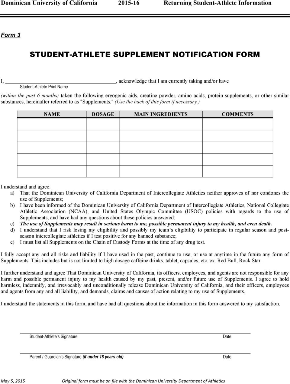 ) NAME DOSAGE MAIN INGREDIENTS COMMENTS I understand and agree: a) That the Dominican University of California Department of Intercollegiate Athletics neither approves of nor condones the use of