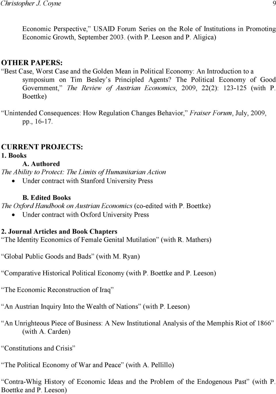 The Political Economy of Good Government, The Review of Austrian Economics, 2009, 22(2): 123-125 (with P.