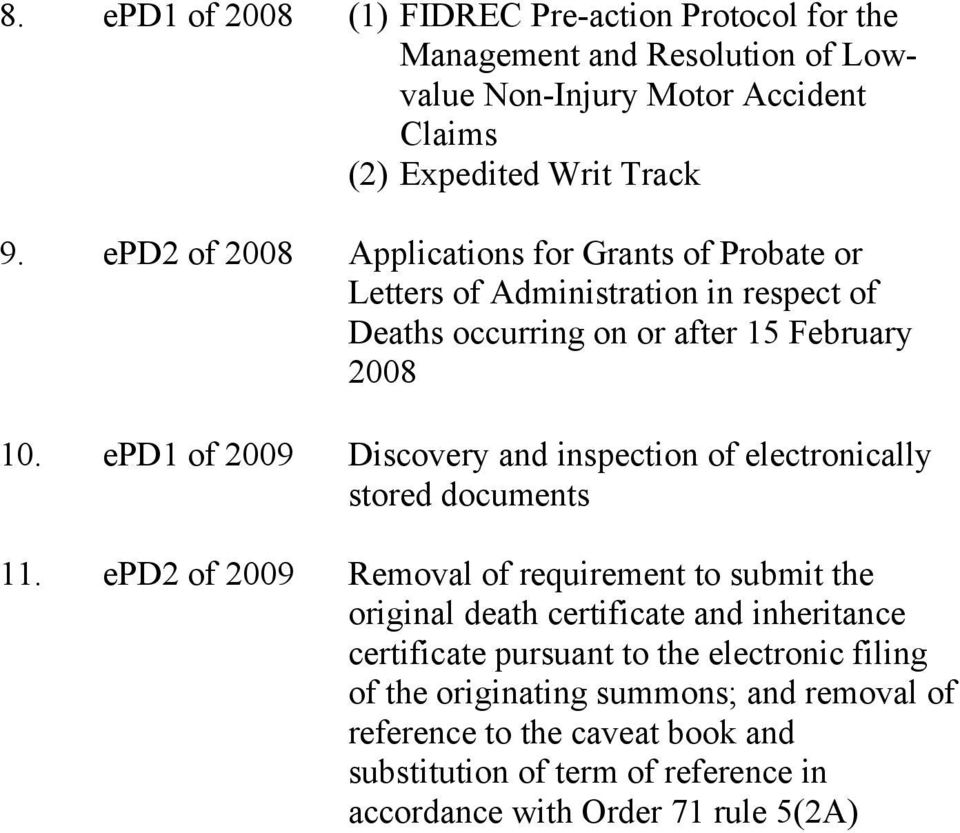 epd1 of 2009 Discovery and inspection of electronically stored documents 11.