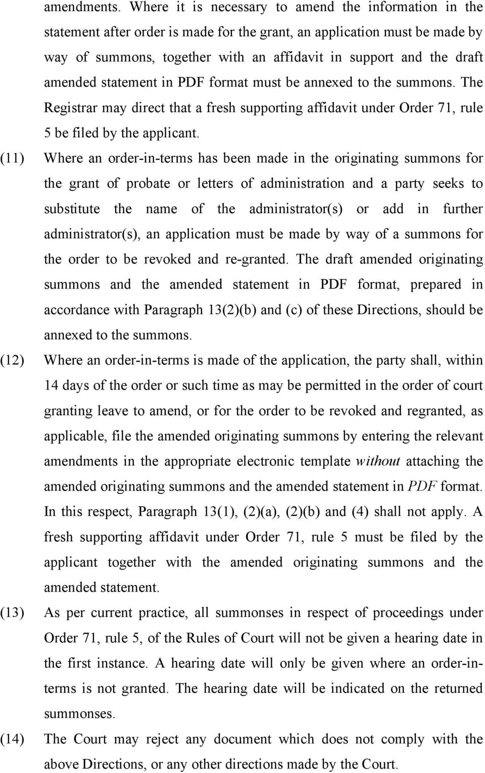 amended statement in PDF format must be annexed to the summons. The Registrar may direct that a fresh supporting affidavit under Order 71, rule 5 be filed by the applicant.