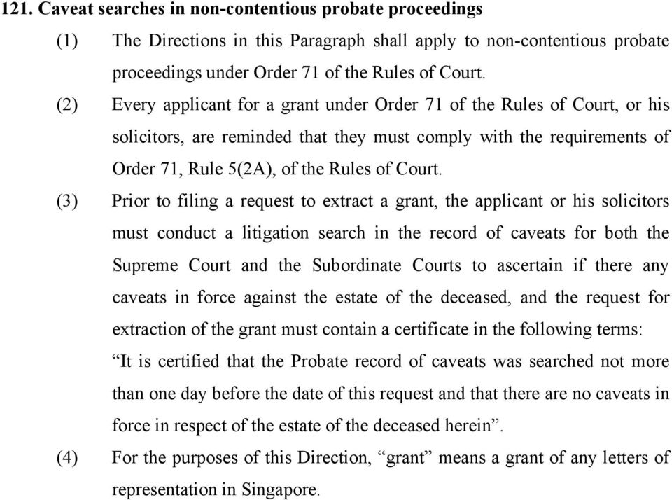 (3) Prior to filing a request to extract a grant, the applicant or his solicitors must conduct a litigation search in the record of caveats for both the Supreme Court and the Subordinate Courts to