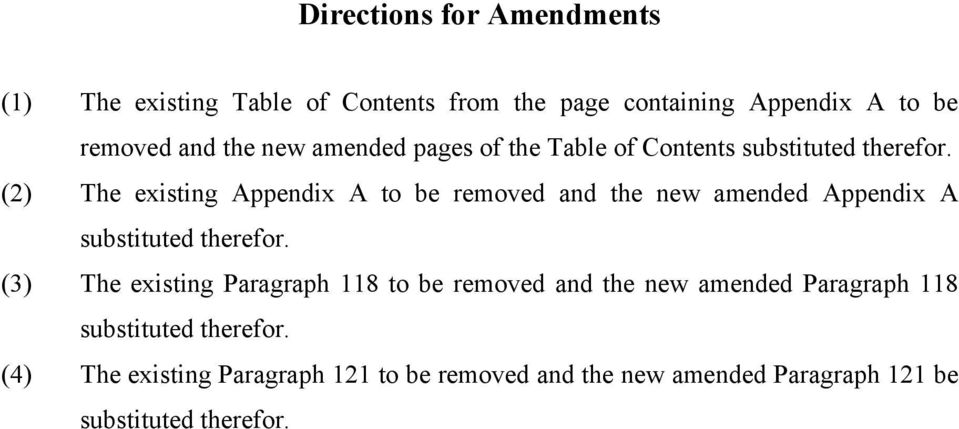 (2) The existing Appendix A to be removed and the new amended Appendix A substituted therefor.
