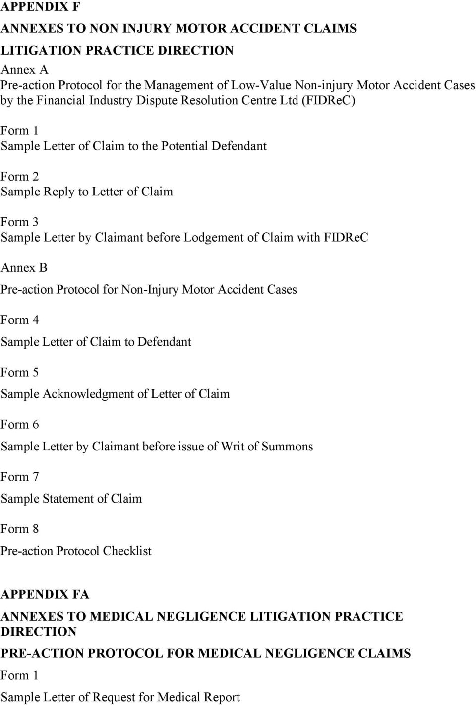 Claim with FIDReC Annex B Pre-action Protocol for Non-Injury Motor Accident Cases Form 4 Sample Letter of Claim to Defendant Form 5 Sample Acknowledgment of Letter of Claim Form 6 Sample Letter by