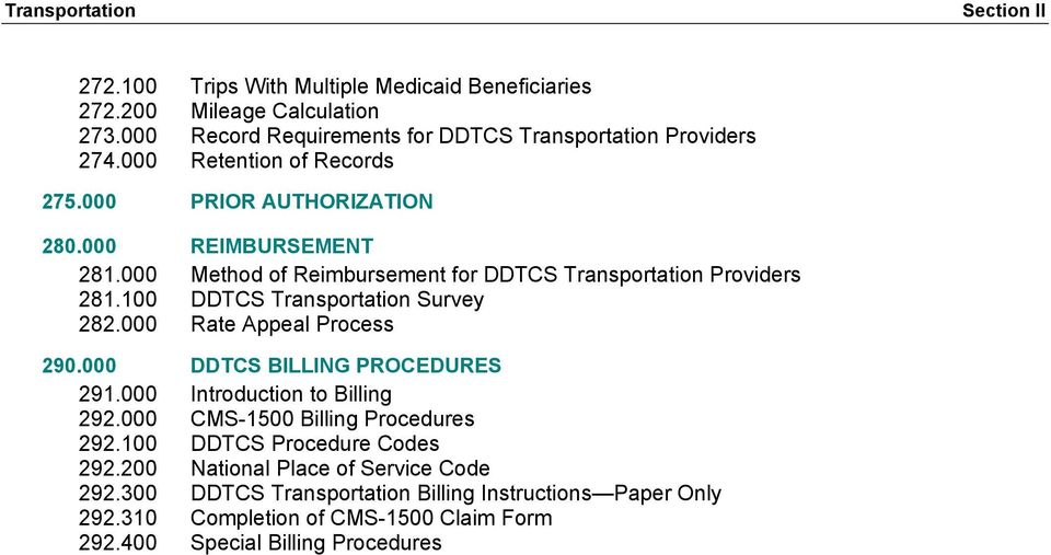 100 DDTCS Transportation Survey 282.000 Rate Appeal Process 290.000 DDTCS BILLING PROCEDURES 291.000 Introduction to Billing 292.000 CMS-1500 Billing Procedures 292.