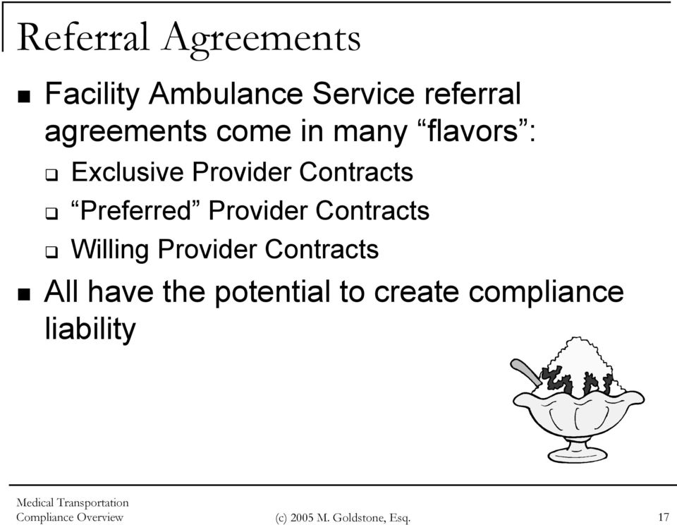Provider Contracts Willing Provider Contracts All have the potential