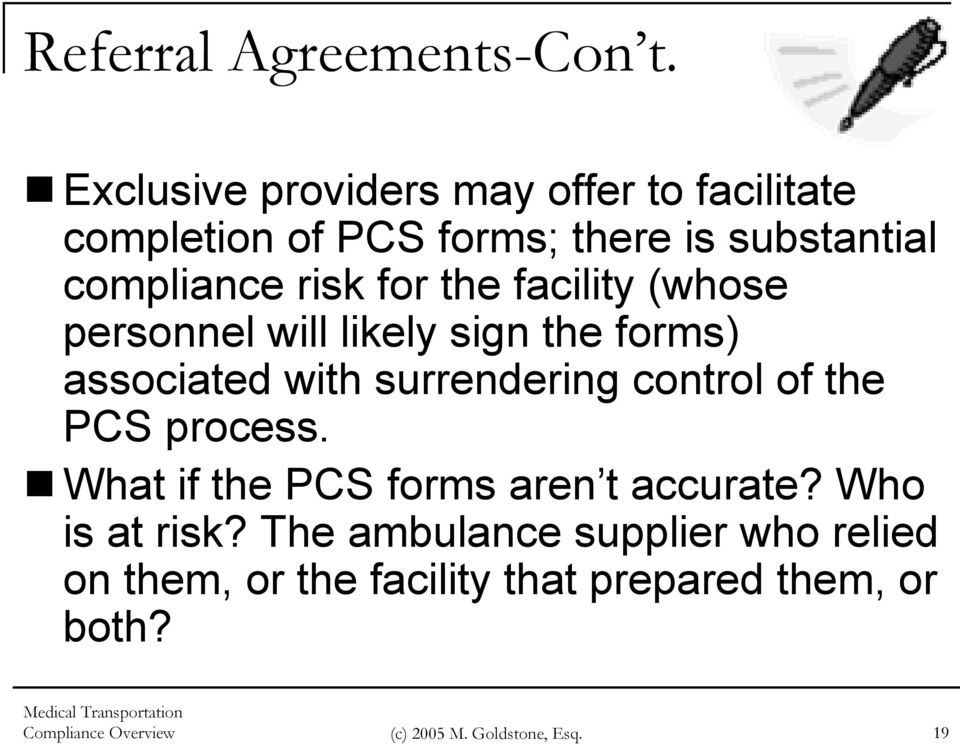 the facility (whose personnel will likely sign the forms) associated with surrendering control of the PCS