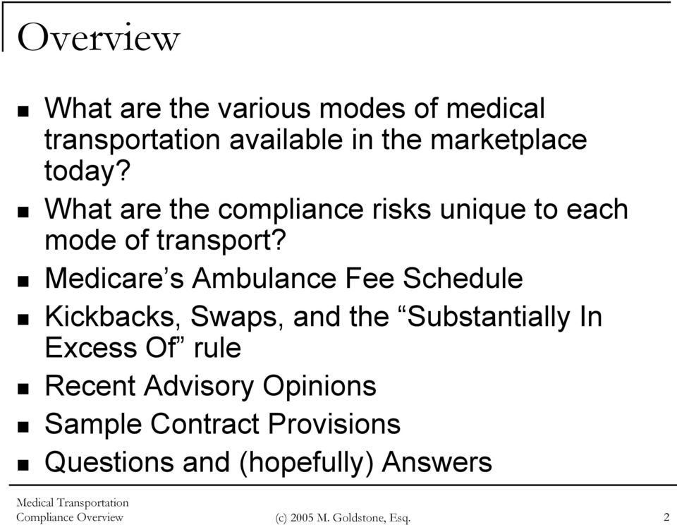 Medicare s Ambulance Fee Schedule Kickbacks, Swaps, and the Substantially In Excess Of rule