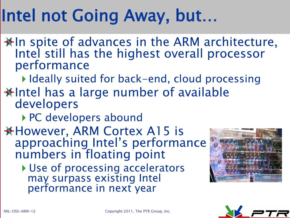 available developers PC developers abound However, ARM Cortex A15 is approaching Intel s performance