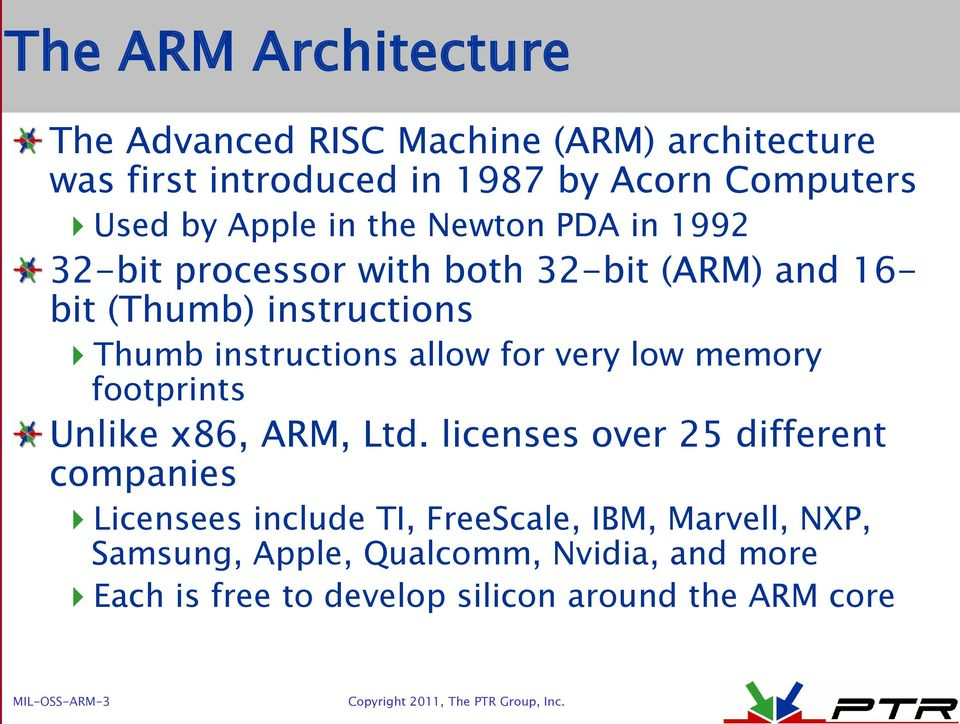 allow for very low memory footprints Unlike x86, ARM, Ltd.