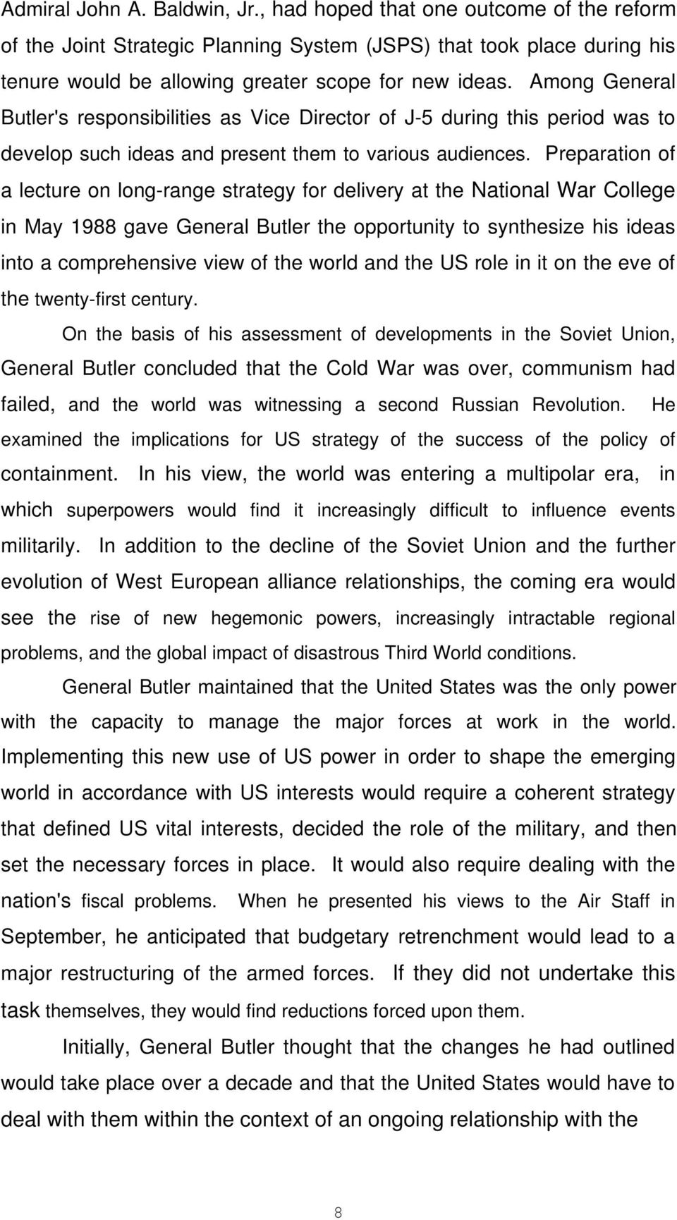 Preparation of a lecture on long-range strategy for delivery at the National War College in May 1988 gave General Butler the opportunity to synthesize his ideas into a comprehensive view of the world