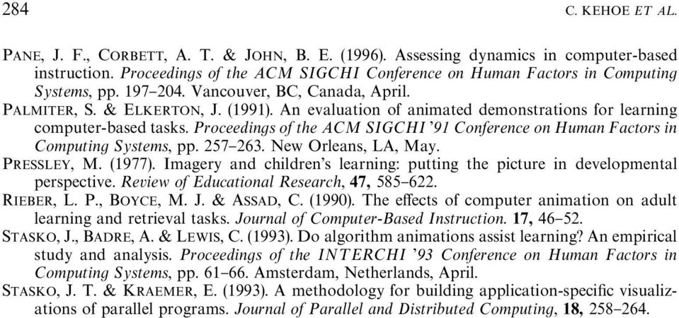 An evaluation of animated demonstrations for learning computer-based tasks. Proceedings of the ACM SIGCHI 191 Conference on Human Factors in Computing Systems, pp. 257}263. New Orleans, LA, May.
