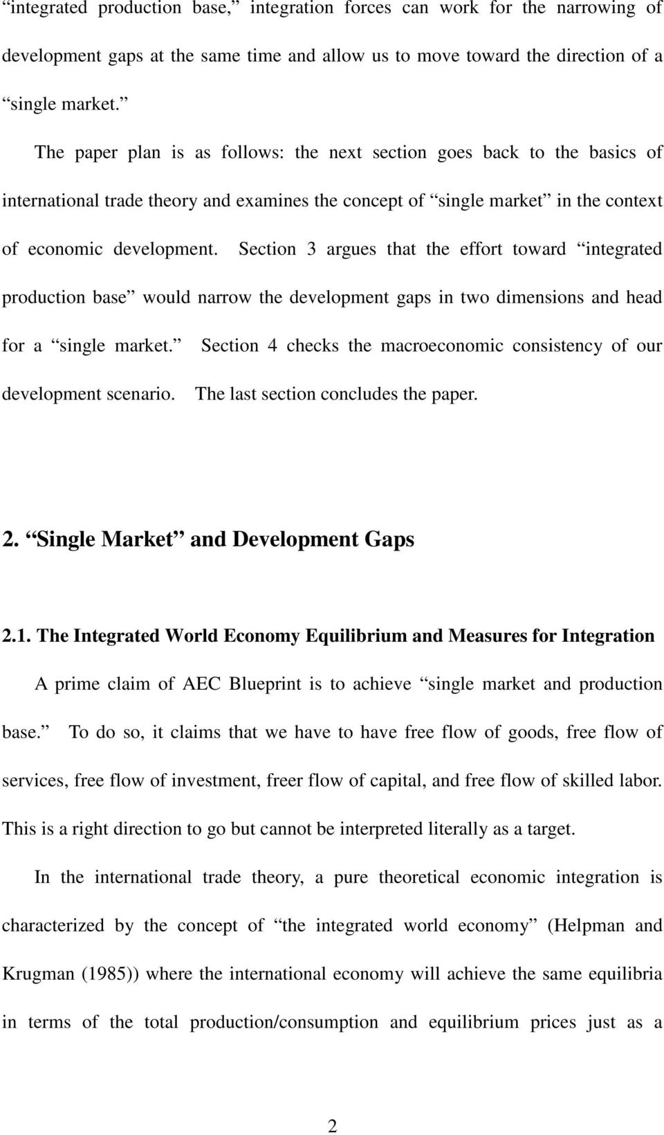 Section 3 argues that the effort toward integrated production base would narrow the development gaps in two dimensions and head for a single market. development scenario.