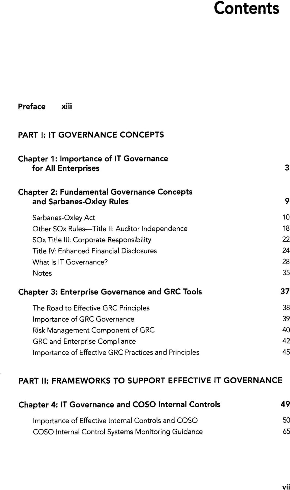 28 Notes 35 Chapter 3: Enterprise Governance and GRC Tools 37 The Road to Effective GRC Principles 38 Importance of GRC Governance 39 Risk Management Component of GRC 40 GRC and Enterprise Compliance