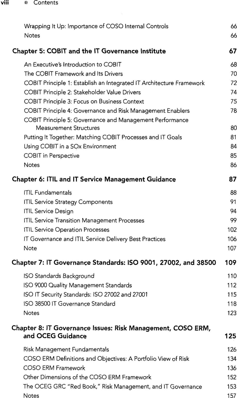4: Governance and Risk Management Enablers 78 COBIT Principle 5: Governance and Management Performance Measurement Structures 80 Putting It Together: Matching COBIT Processes and IT Goals 81 Using