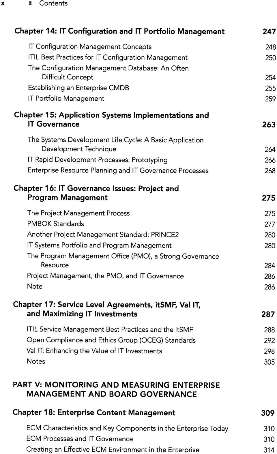 Life Cycle: A Basic Application Development Technique 264 IT Rapid Development Processes: Prototyping 266 Enterprise Resource Planning and IT Governance Processes 268 Chapter 16: IT Governance