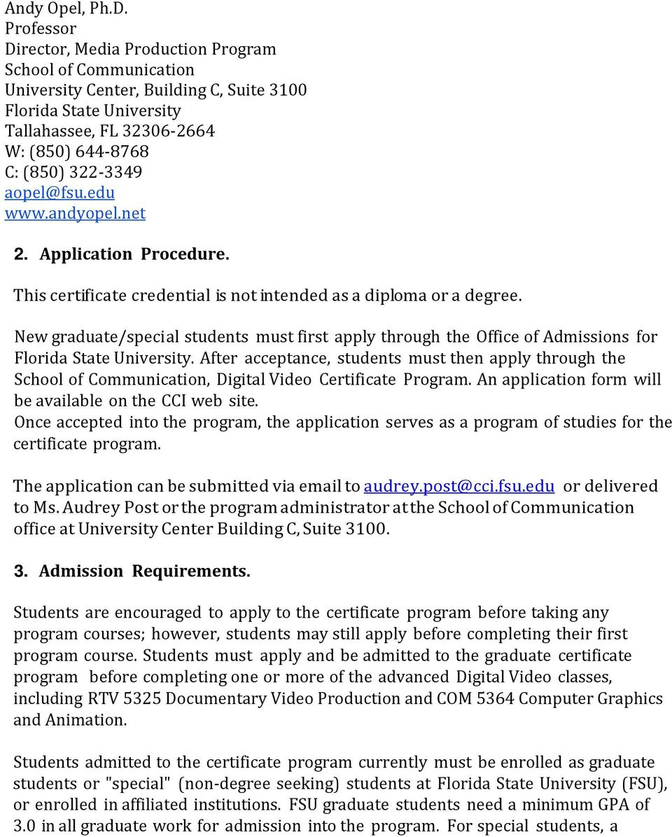 aopel@fsu.edu www.andyopel.net 2. Application Procedure. This certificate credential is not intended as a diploma or a degree.