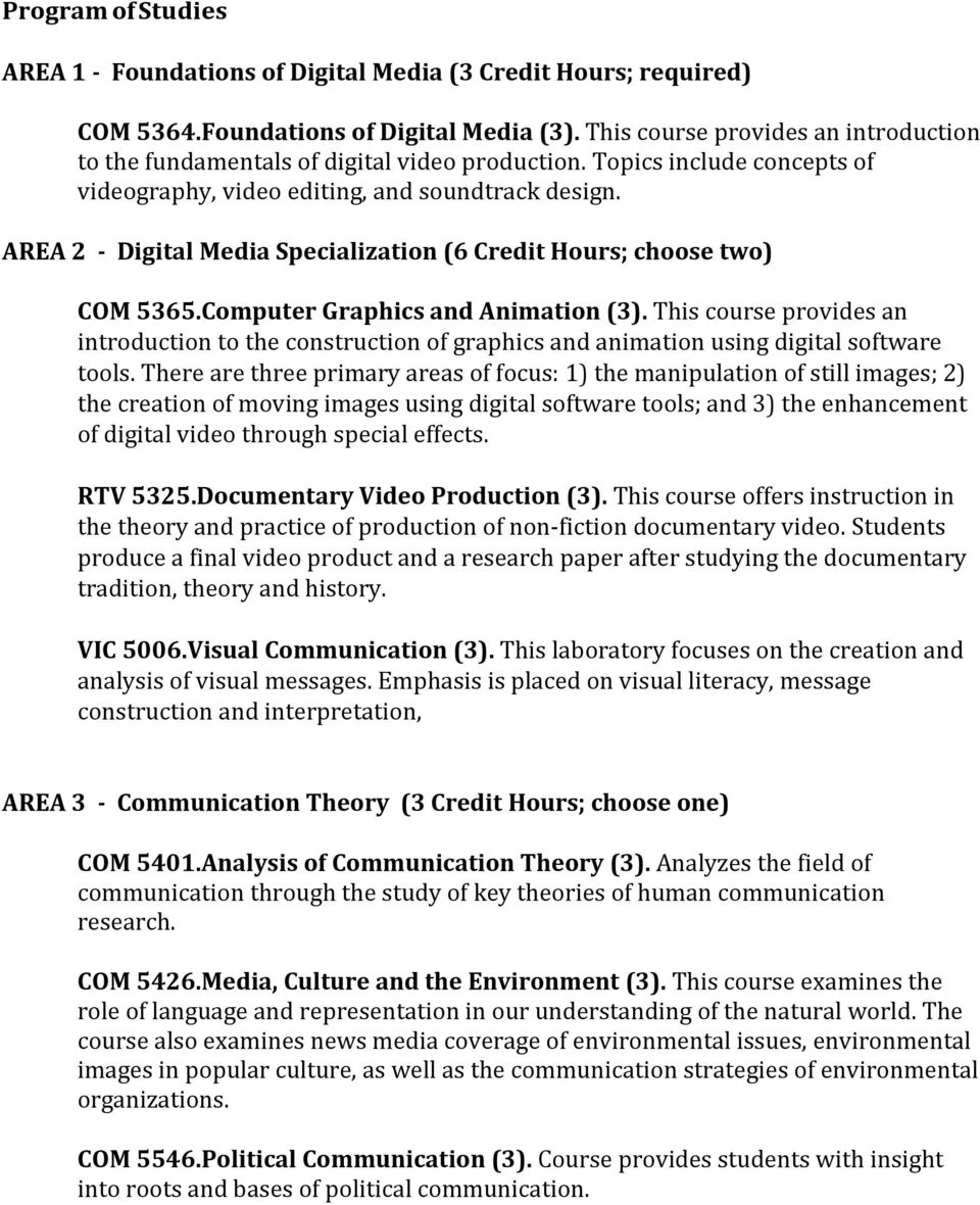 AREA 2 - Digital Media Specialization (6 Credit Hours; choose two) COM 5365.Computer Graphics and Animation (3).