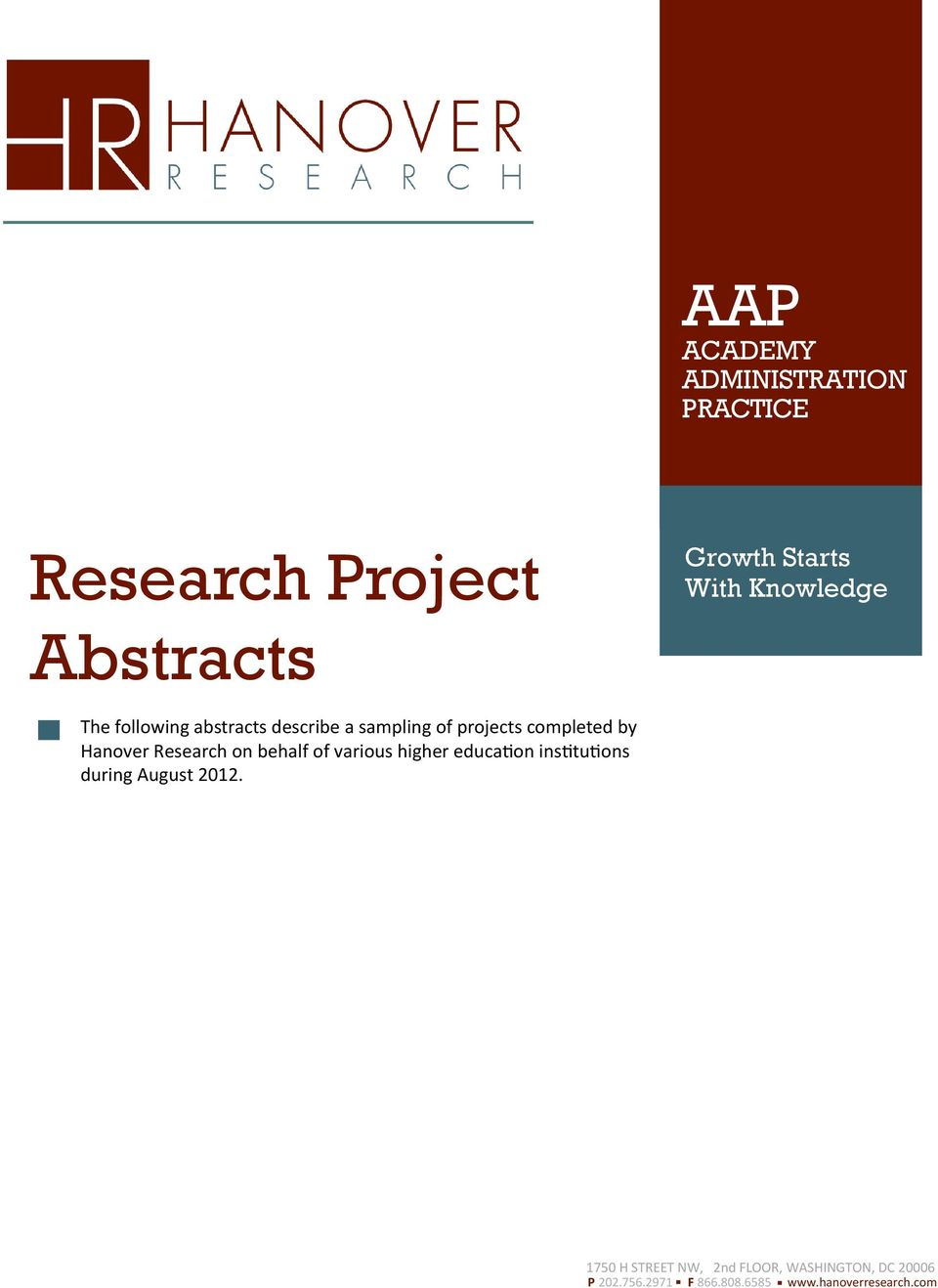 Research on behalf of various higher education institutions during August 2012.
