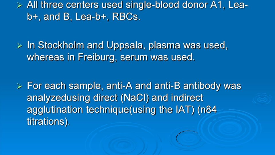 used. For each sample, anti-a and anti-b antibody was analyzedusing direct