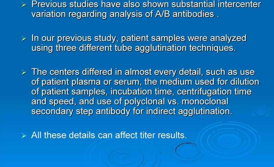 The centers differed in almost every detail, such as use of patient plasma or serum, the medium used for dilution of patient