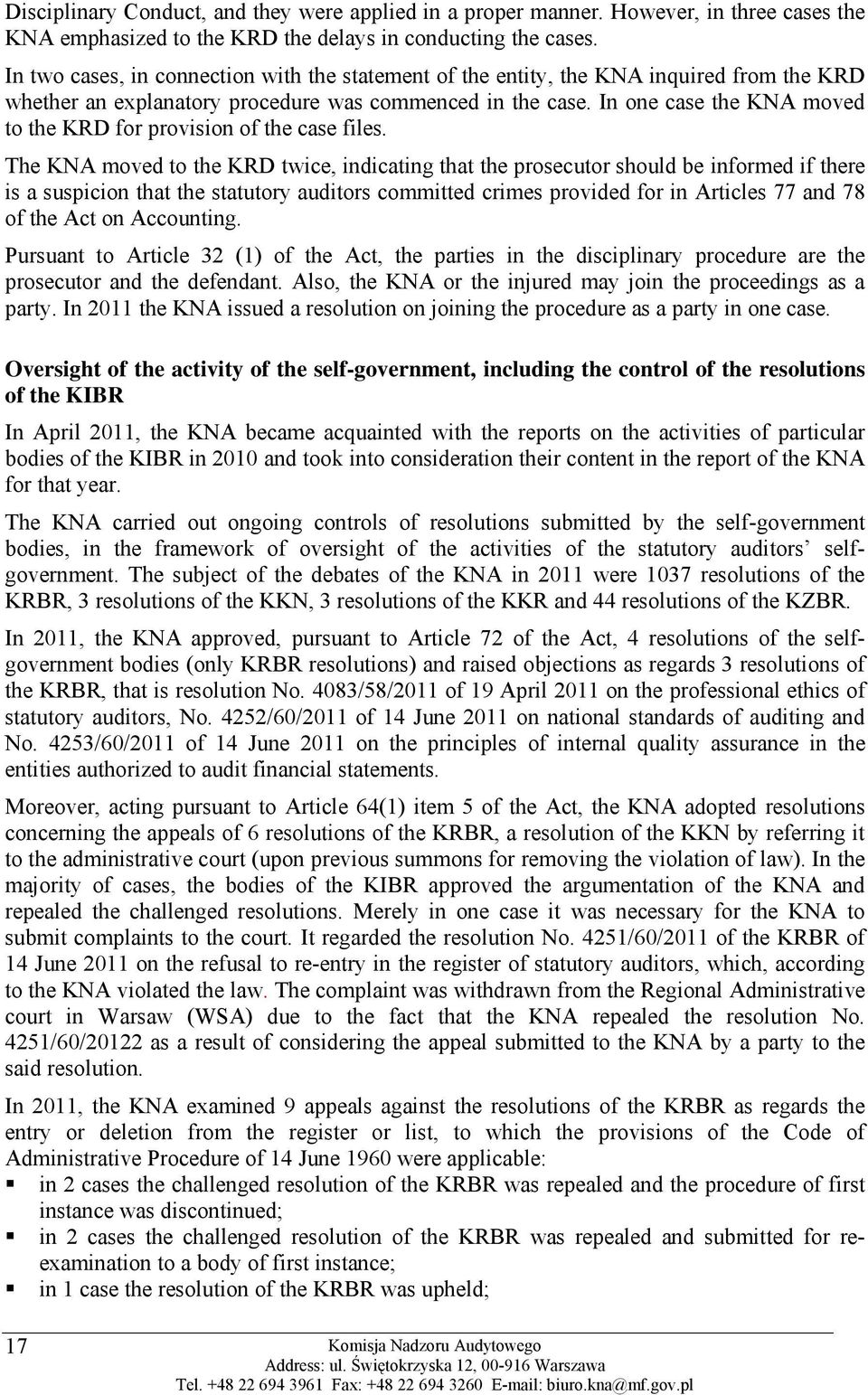 In one case the KNA moved to the KRD for provision of the case files.
