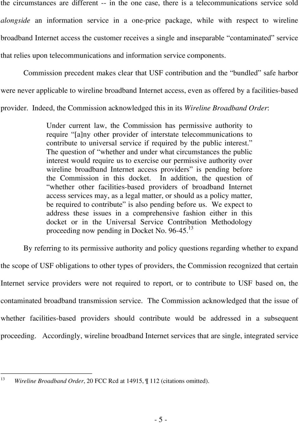 Commission precedent makes clear that USF contribution and the bundled safe harbor were never applicable to wireline broadband Internet access, even as offered by a facilities-based provider.