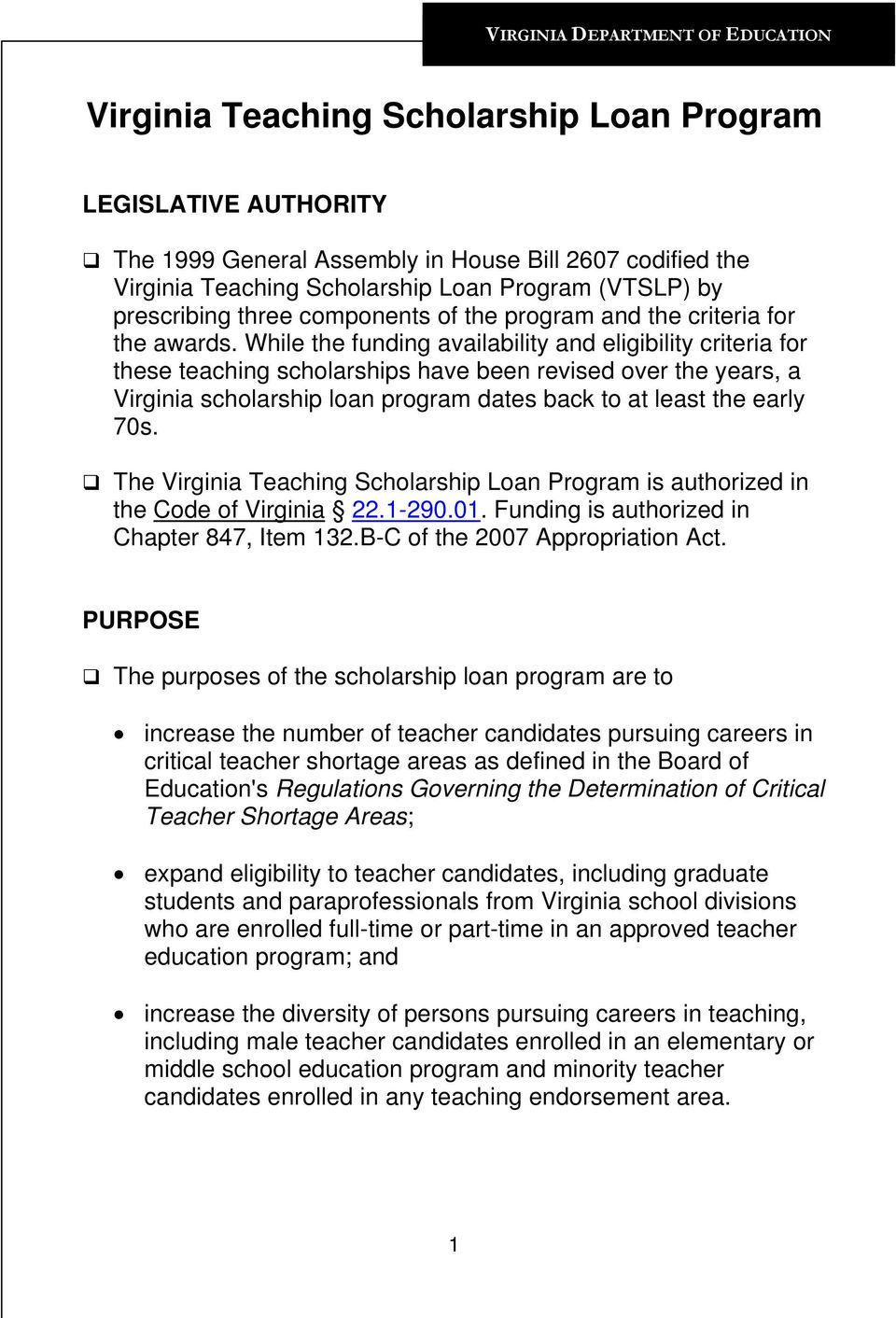 While the funding availability and eligibility criteria for these teaching scholarships have been revised over the years, a Virginia scholarship loan program dates back to at least the early 70s.