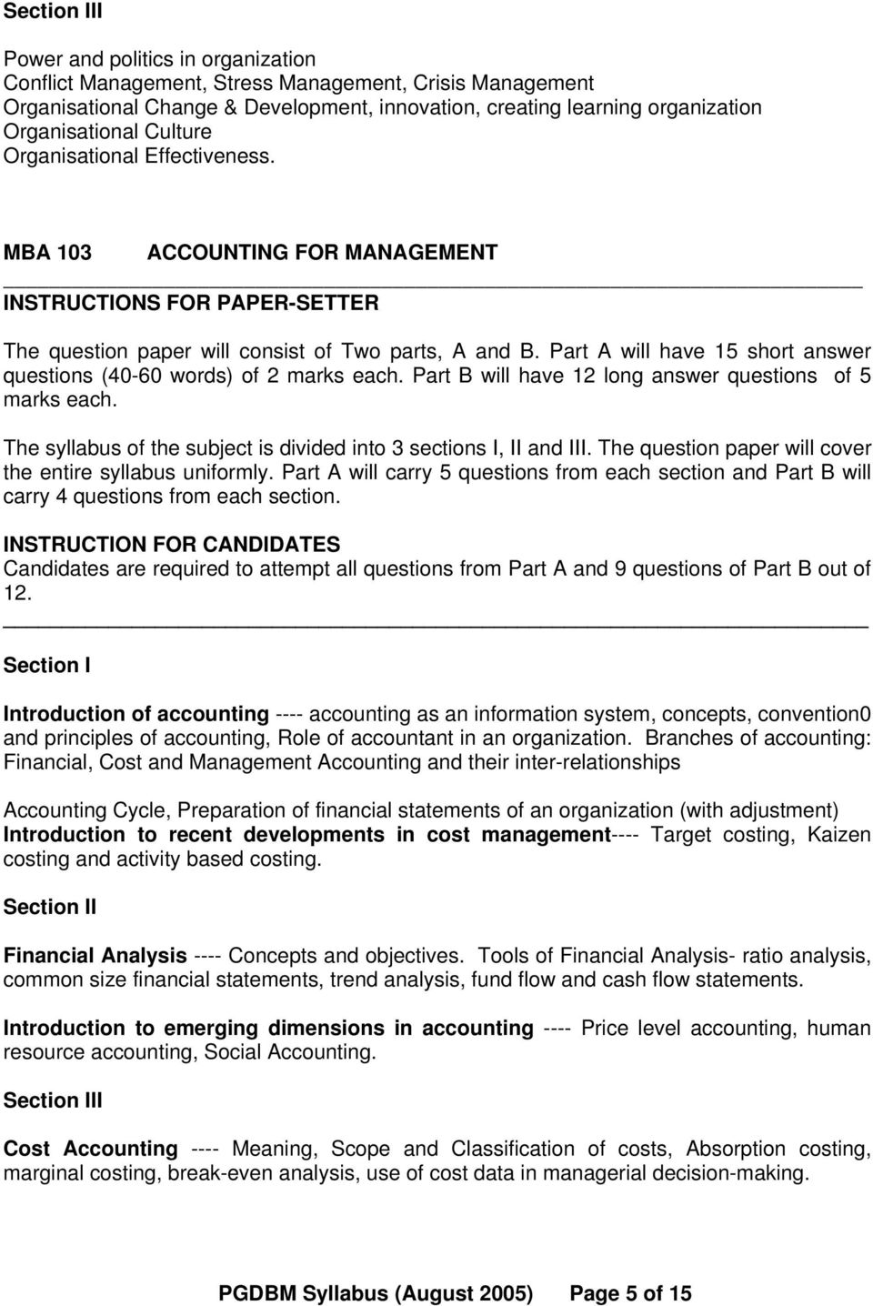 MBA 103 ACCOUNTING FOR MANAGEMENT questions (40-60 words) of 2 Part B will have 12 long answer questions of 5 Introduction of accounting ---- accounting as an information system, concepts,