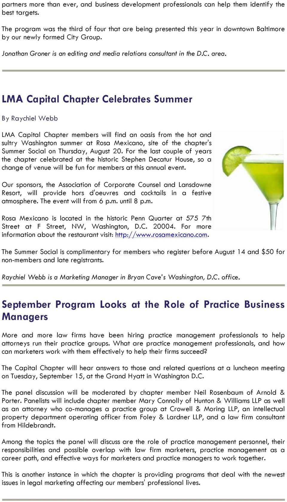 LMA Capital Chapter Celebrates Summer By Raychiel Webb LMA Capital Chapter members will find an oasis from the hot and sultry Washington summer at Rosa Mexicano, site of the chapter's Summer Social