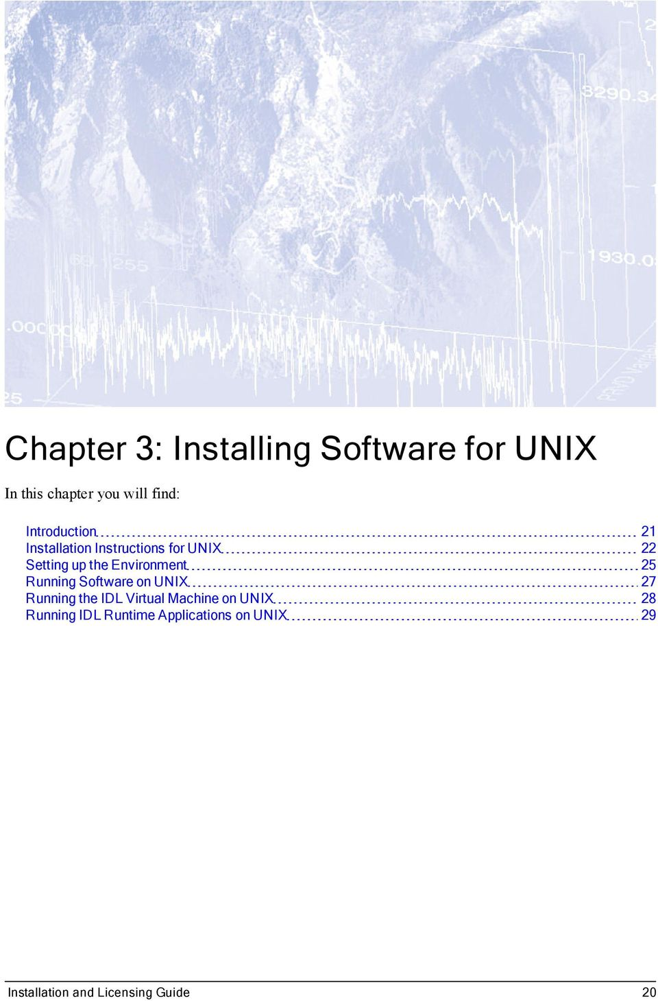 Environment 25 Running Software on UNIX 27 Running the IDL Virtual Machine