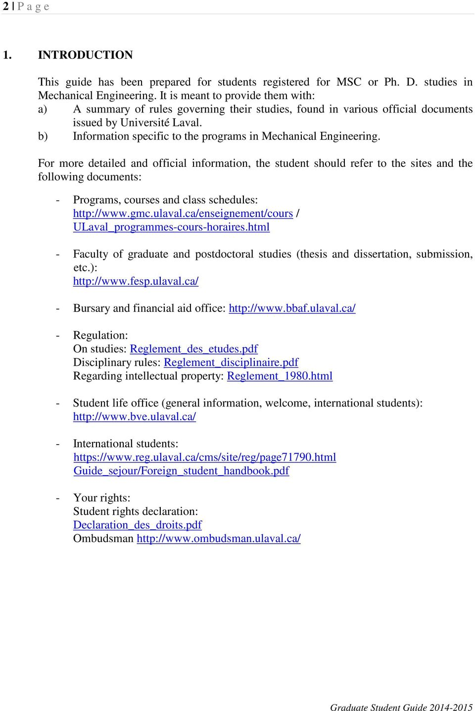 b) Information specific to the programs in Mechanical Engineering.