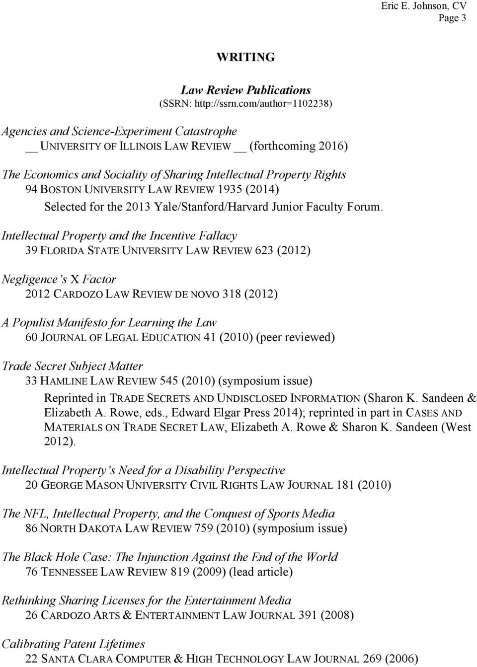 UNIVERSITY LAW REVIEW 1935 (2014) Selected for the 2013 Yale/Stanford/Harvard Junior Faculty Forum.