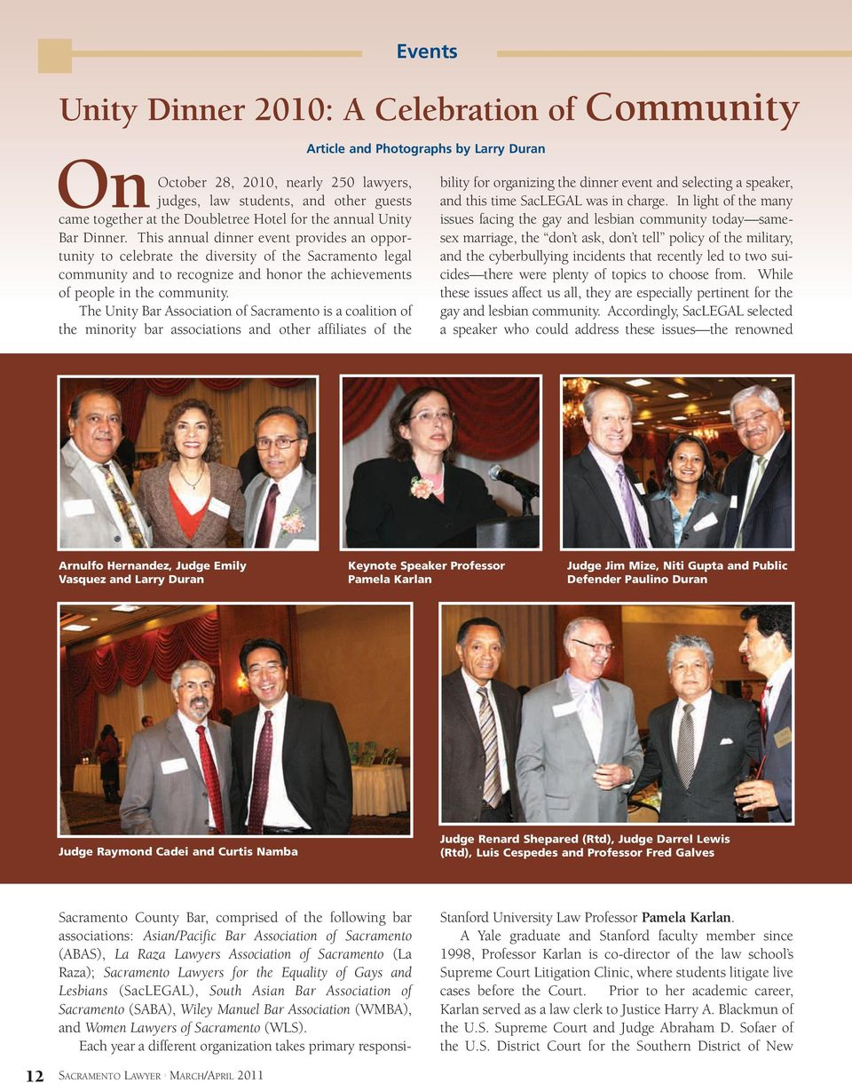 The Unity Bar Association of Sacramento is a coalition of the minority bar associations and other affiliates of the Events Unity Dinner 2010: A Celebration of Community Article and Photographs by