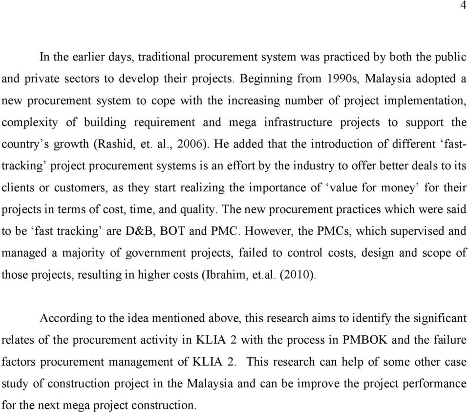 support the country s growth (Rashid, et. al., 2006).
