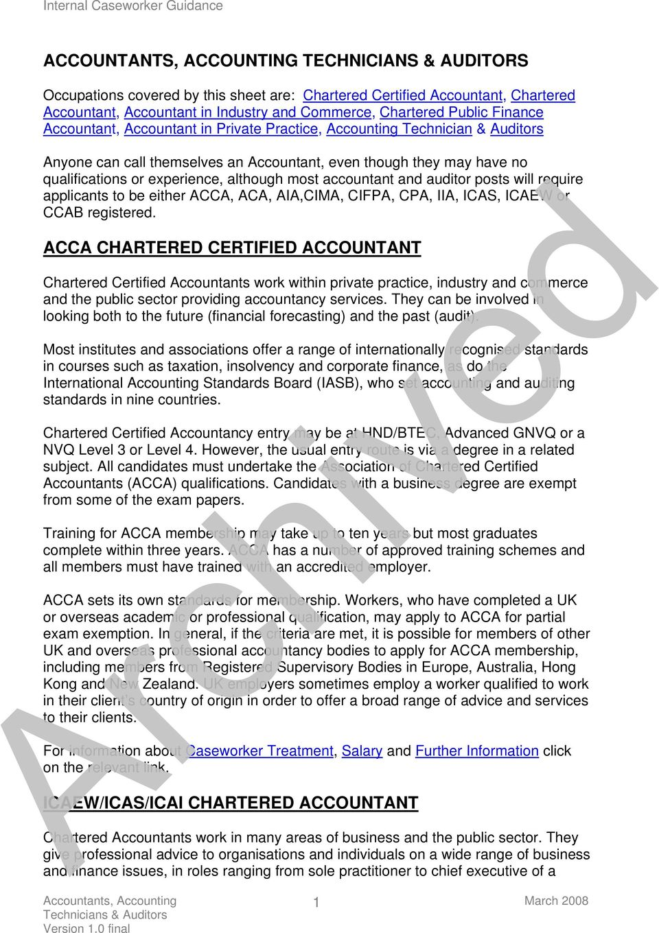 accountant and auditor posts will require applicants to be either ACCA, ACA, AIA,CIMA, CIFPA, CPA, IIA, ICAS, ICAEW or CCAB registered.