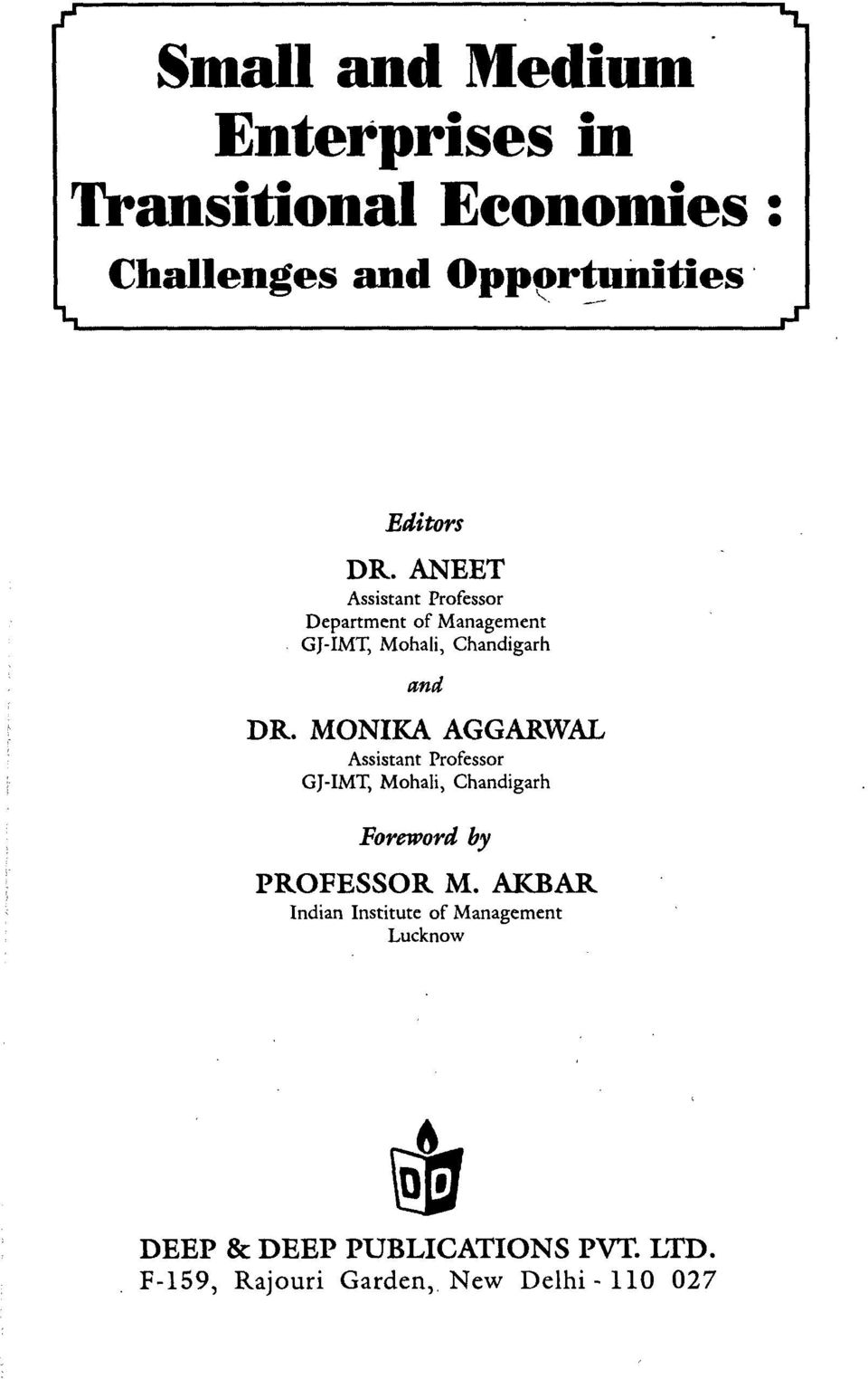 MONIKA AGGARWAL Assistant Professor GJ-IMT, Mohali, Chandigarh Foreword by PROFESSOR M.