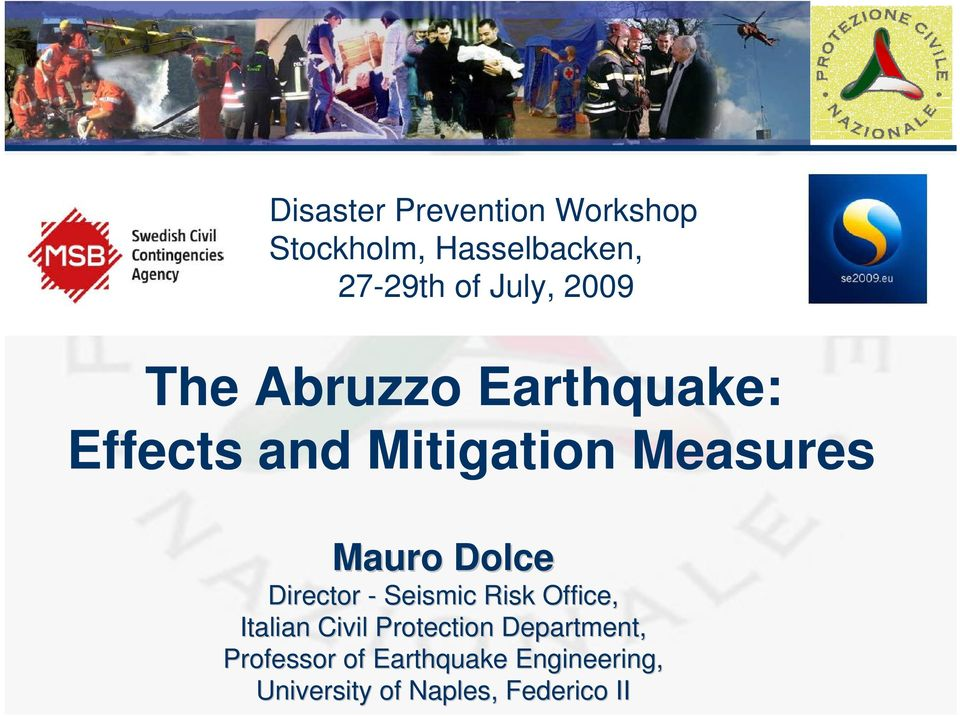 Dolce Director - Seismic Risk Office, Italian Civil Protection