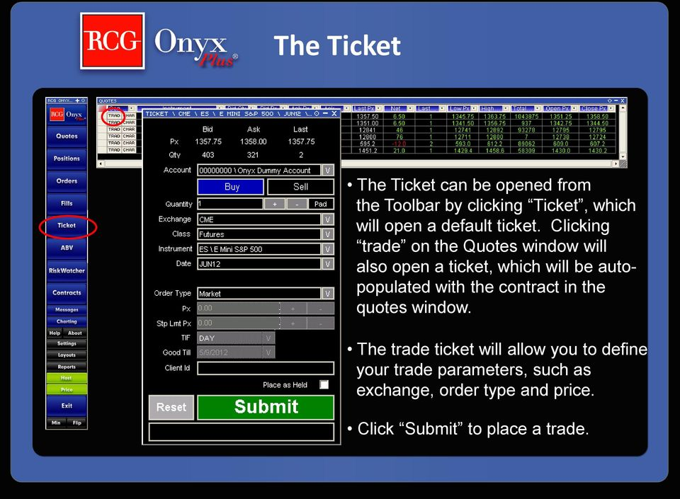 Clicking trade on the Quotes window will also open a ticket, which will be autopopulated