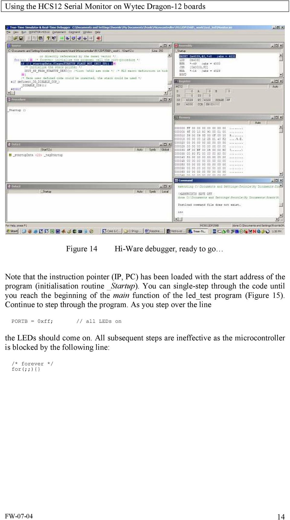 You can single-step through the code until you reach the beginning of the main function of the led_test program (Figure 15).