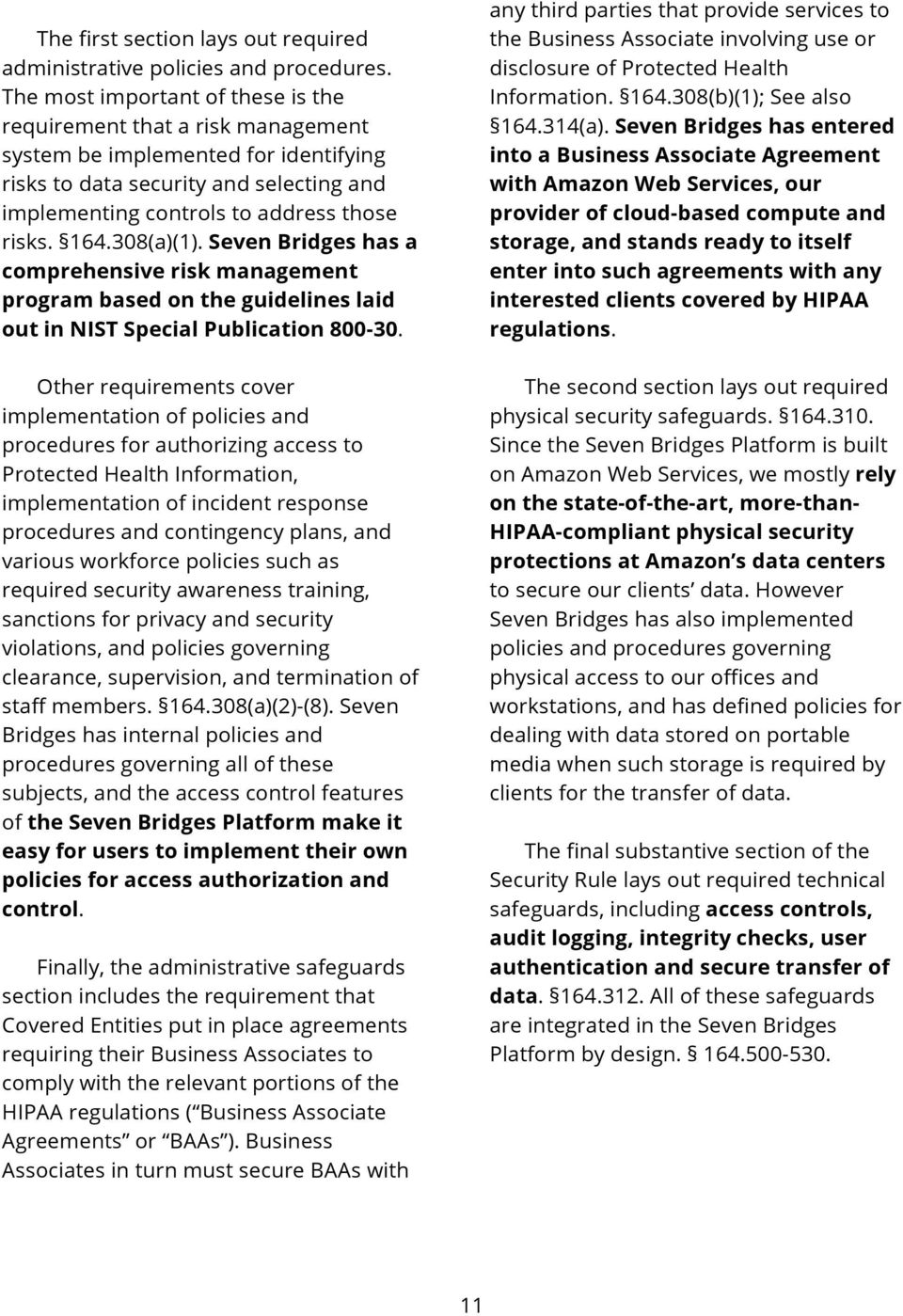 308(a)(1). Seven Bridges has a comprehensive risk management program based on the guidelines laid out in NIST Special Publication 800-30.
