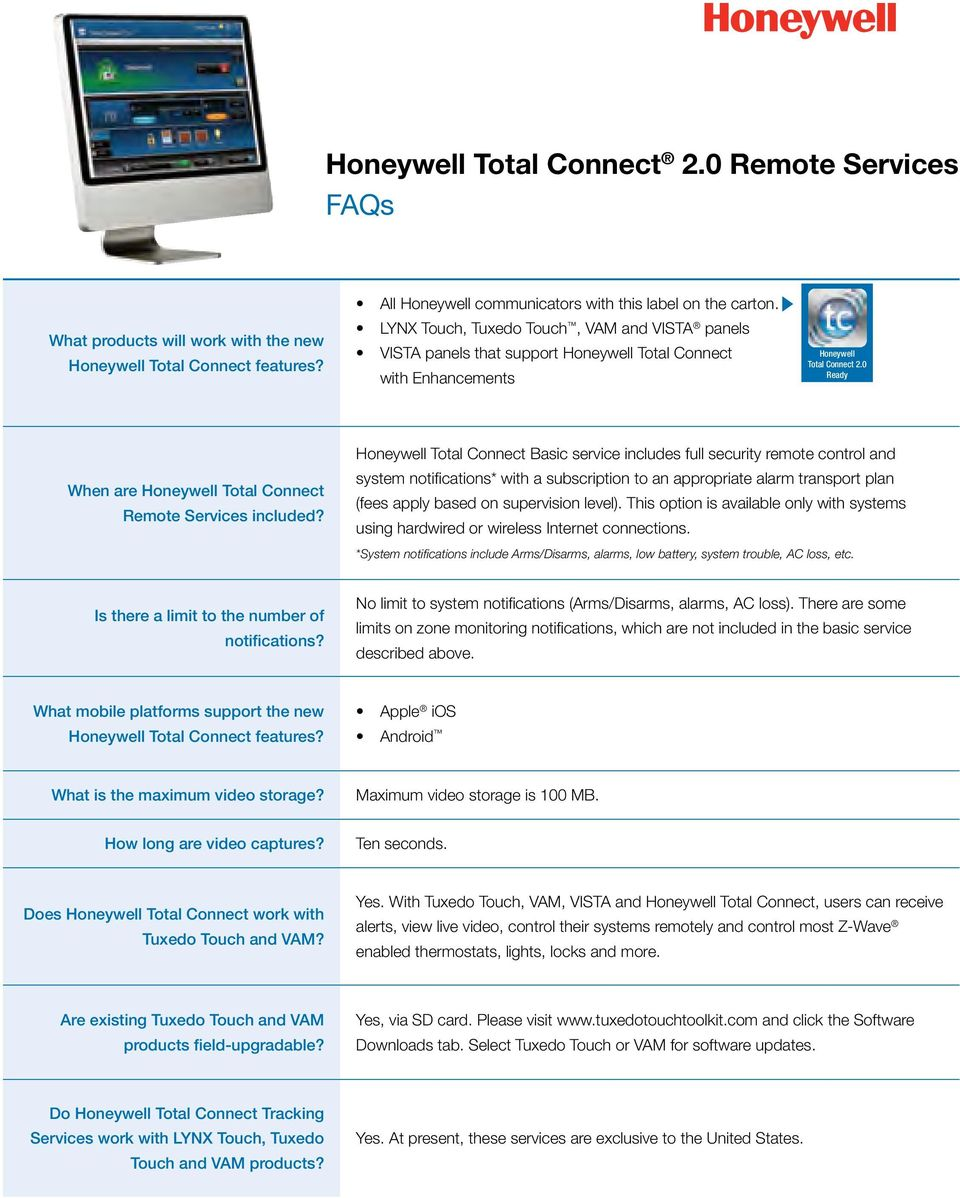 0 Ready When are Honeywell Total Connect Remote Services included?