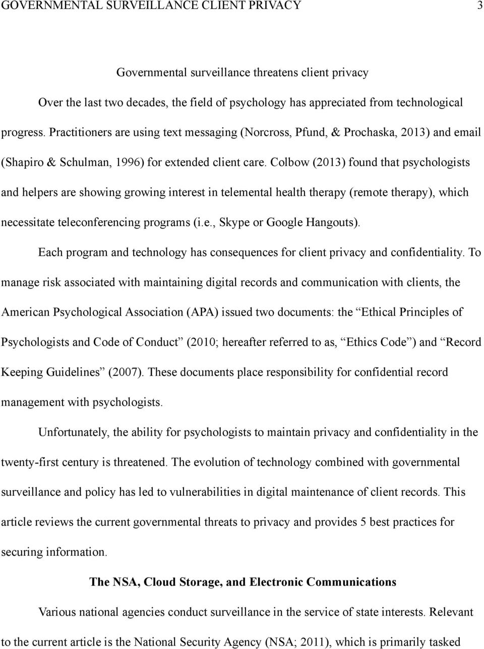 Colbow (2013) found that psychologists and helpers are showing growing interest in telemental health therapy (remote therapy), which necessitate teleconferencing programs (i.e., Skype or Google Hangouts).