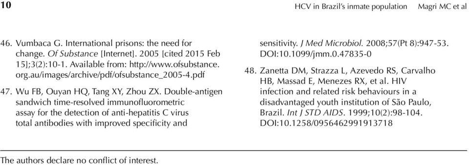 Double-antigen sandwich time-resolved immunofluorometric assay for the detection of anti-hepatitis C virus total antibodies with improved specificity and sensitivity. J Med Microbiol.