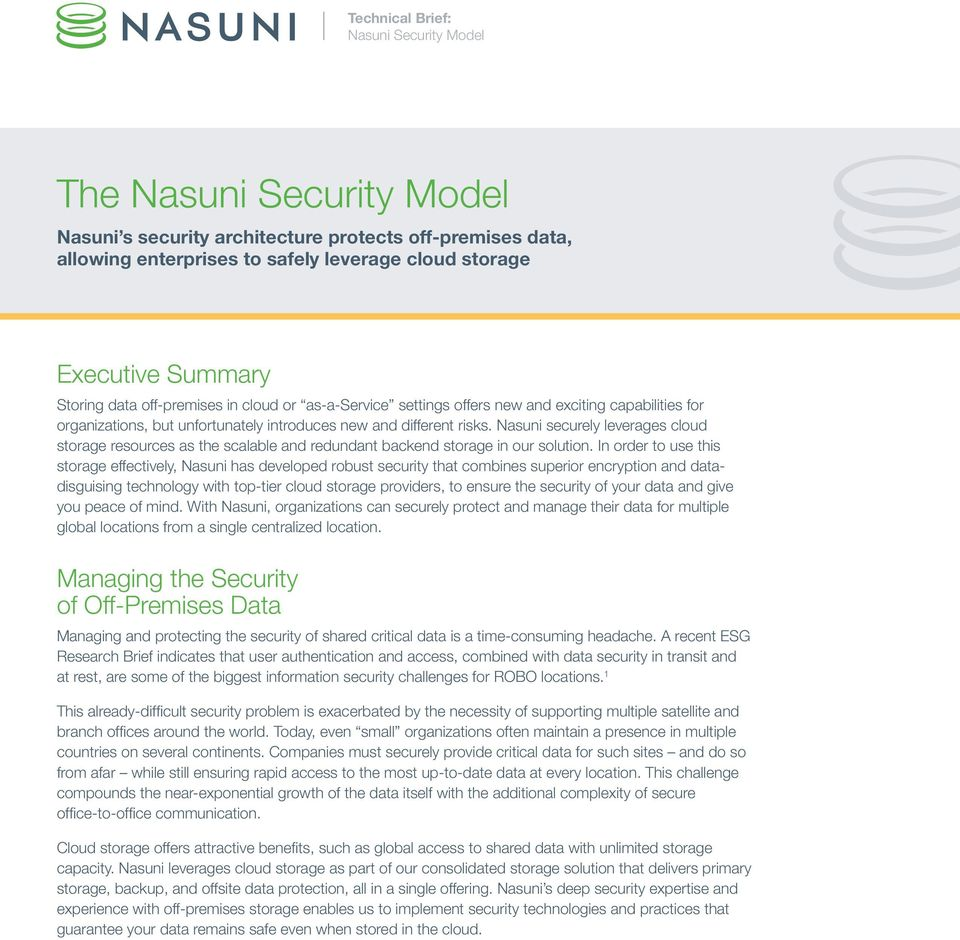 Nasuni securely leverages cloud storage resources as the scalable and redundant backend storage in our solution.