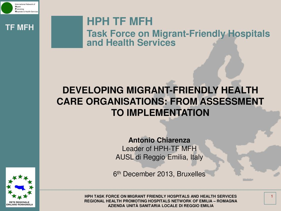 Leader of HPH-TF MFH AUSL di Reggio Emilia, Italy 6 th December 2013, Bruxelles HPH TASK FORCE