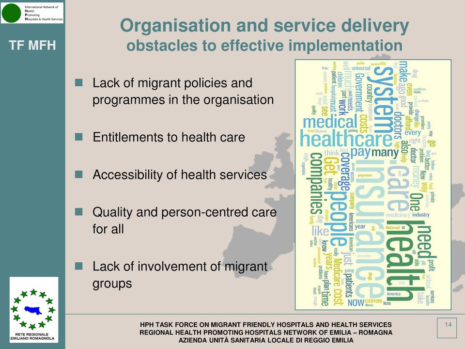 Quality and person-centred care for all Lack of involvement of migrant groups HPH TASK FORCE ON